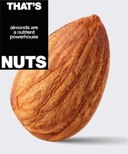 That's almonds are a nuttrient Nuts